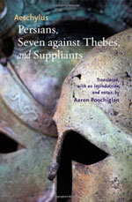Aeschylus, Persians, Seven against Thebes, and Suppliants, translated by Aaron Poochigian